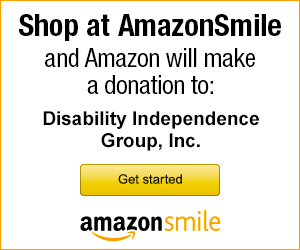 Shop at AmazonSmile and Amazon will make a donation to Disability Independence Group, Inc.