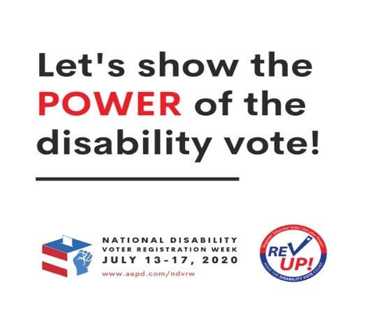 Icon of lets show the POWER of the Disability Vote from National Disability Voter Registration Week July 13 to 17, 2020, REV UP